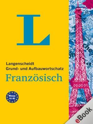 cover image of Langenscheidt Grund- und Aufbauwortschatz Französisch