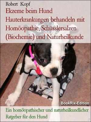 cover image of Ekzeme beim Hund Hauterkrankungen behandeln mit Homöopathie, Schüsslersalzen (Biochemie) und Naturheilkunde