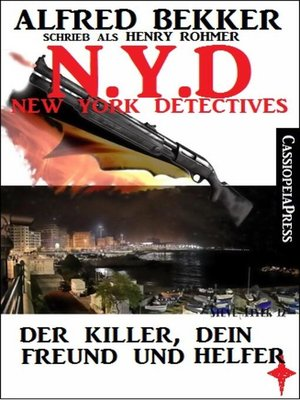 cover image of Henry Rohmer, N.Y.D.--Der Killer, dein Freund und Helfer (New York Detectives)