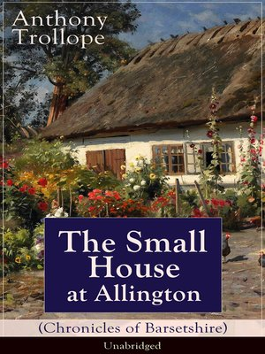 cover image of The Small House at Allington (Chronicles of Barsetshire)--Unabridged