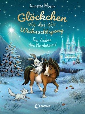 cover image of Glöckchen, das Weihnachtspony (Band 2)--Der Zauber des Nordsterns