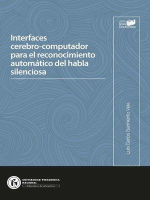 cover image of Interfaces cerebro-computador para el reconocimiento automático del habla silenciosa