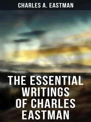 cover image of The Essential Writings of Charles Eastman