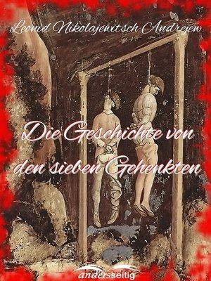 cover image of Die Geschichte von den sieben Gehenkten