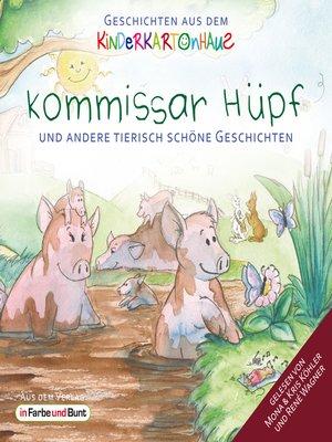 cover image of Kommissar Hüpf und andere tierisch schöne Geschichten