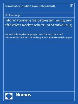 cover image of Informationelle Selbstbestimmung und effektiver Rechtsschutz im Strafvollzug