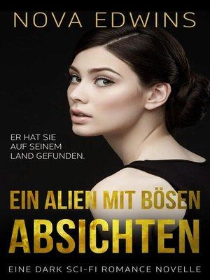 cover image of Ein Alien mit bösen Absichten
