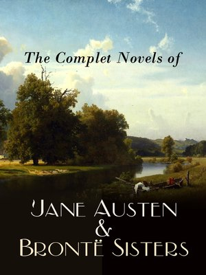 cover image of The Complete Novels of Jane Austen & Brontë Sisters
