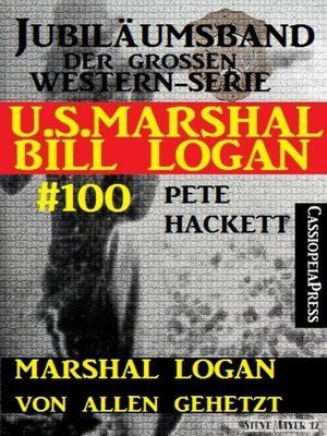 cover image of Marshal Logan von allen gehetzt (U.S.Marshal Bill Logan, Band 100)