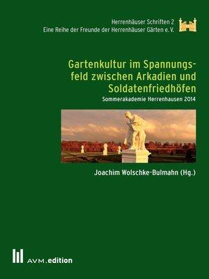 cover image of Gartenkultur im Spannungsfeld zwischen Arkadien und Soldatenfriedhöfen