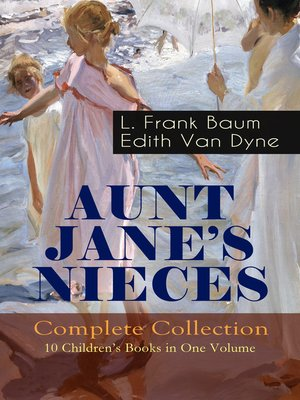 cover image of Aunt Jane's Nieces--Complete Collection