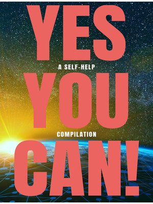 cover image of Yes You Can!--50 Classic Self-Help Books That Will Guide You and Change Your Life