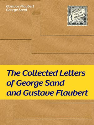 cover image of The Collected Letters of George Sand and Gustave Flaubert