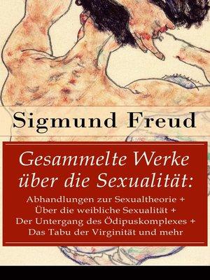 cover image of Gesammelte Werke über die Sexualität