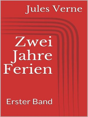 cover image of Zwei Jahre Ferien. Erster Band