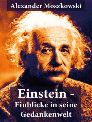 cover image of Einstein--Einblicke in seine Gedankenwelt
