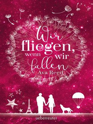 cover image of Wir fliegen, wenn wir fallen