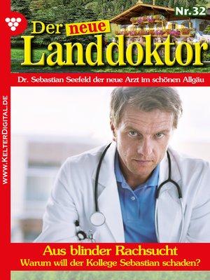 cover image of Der neue Landdoktor 32 – Arztroman