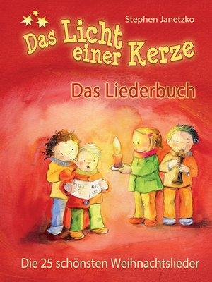 cover image of Das Licht einer Kerze--Die 25 schönsten Weihnachtslieder