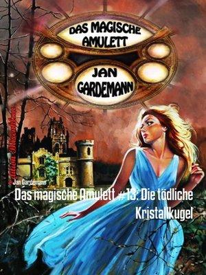 cover image of Das magische Amulett #13