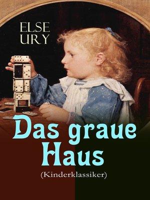cover image of Das graue Haus (Kinderklassiker)