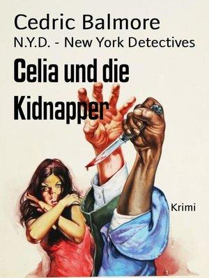 cover image of Celia und die Kidnapper