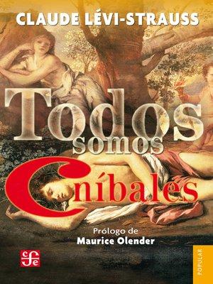 cover image of Todos somos caníbales