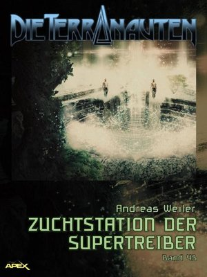 cover image of DIE TERRANAUTEN, Band 43