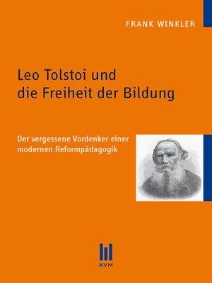 cover image of Leo Tolstoi und die Freiheit der Bildung