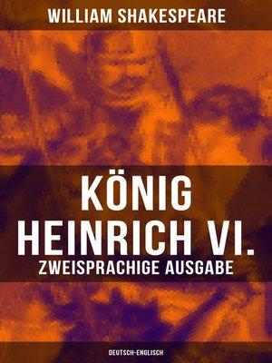 cover image of König Heinrich VI. (Zweisprachige Ausgabe