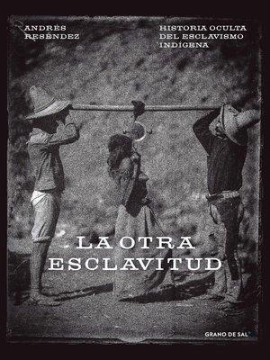 cover image of La otra esclavitud