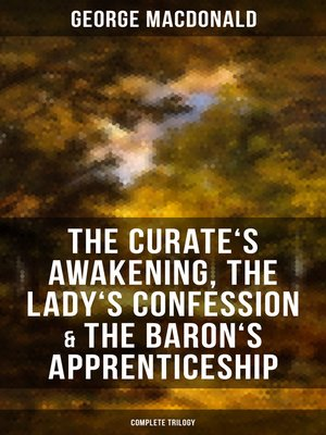 cover image of The Curate's Awakening, the Lady's Confession & the Baron's Apprenticeship (Complete Trilogy)