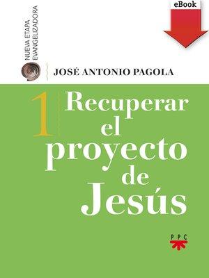 cover image of Recuperar el proyecto de Jesús