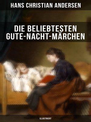 cover image of Die beliebtesten Gute-Nacht-Märchen (Illustriert)