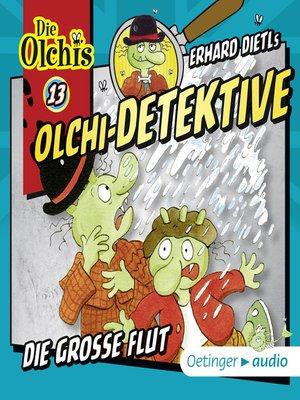 cover image of Olchi-Detektive 13. Die große Flut
