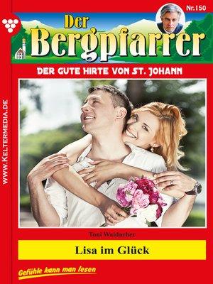 cover image of Der Bergpfarrer 150 – Heimatroman
