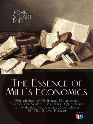 cover image of The Essence of Mill's Economics