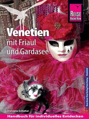 cover image of Reise Know-How Reiseführer Venetien mit Friaul und Gardasee