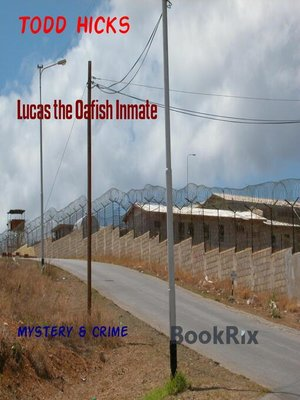 cover image of Lucas the Oafish Inmate