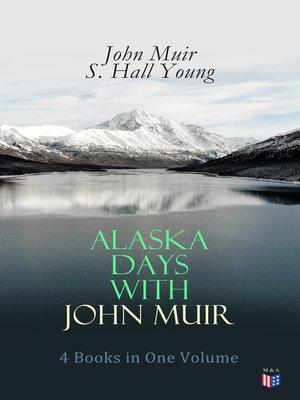 cover image of Alaska Days with John Muir