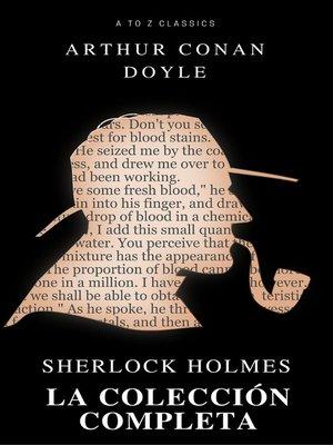 cover image of Sherlock Holmes. La colección completa (Active TOC) (AtoZ Classics)