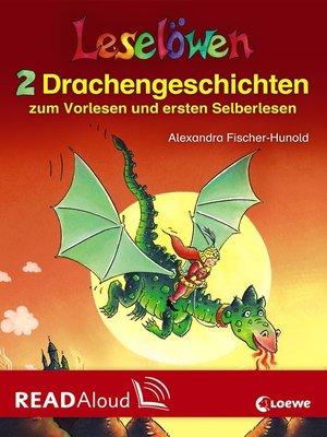 cover image of Leselöwen--2 Drachengeschichten zum Vorlesen und ersten Selberlesen