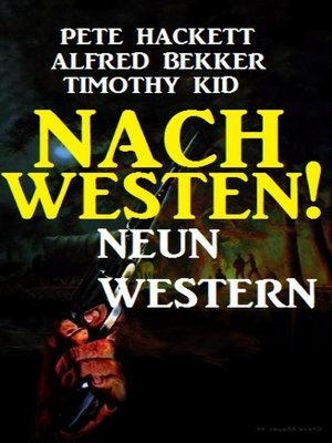cover image of Nach Westen! Neun Western