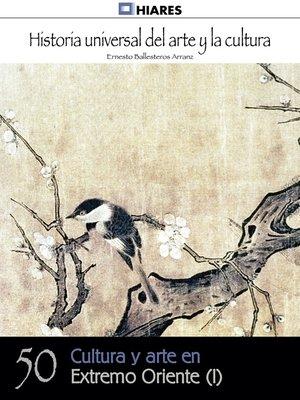 cover image of Cultura y arte en Extremo Oriente--I