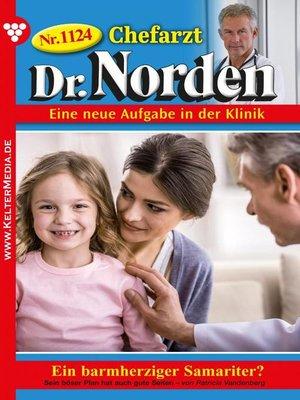 cover image of Chefarzt Dr. Norden 1124 – Arztroman