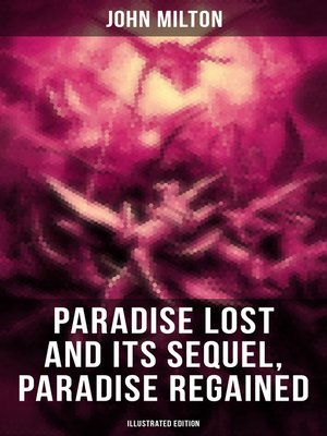 cover image of Paradise Lost and Its Sequel, Paradise Regained (Illustrated Edition)