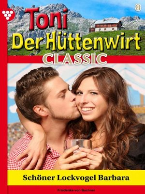 cover image of Toni der Hüttenwirt Classic 8 – Heimatroman