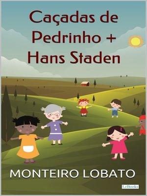 cover image of Caçadas de Pedrinho + Hans Staden