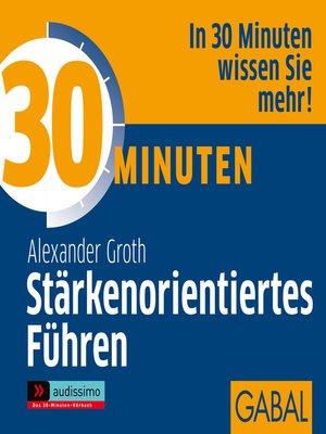 cover image of 30 Minuten Stärkenorientiertes Führen