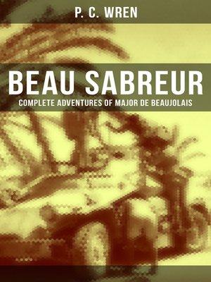 cover image of BEAU SABREUR--Complete Adventures of Major De Beaujolais